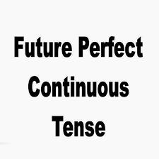 Tương Lai Hoàn Thành Tiếp Diễn (Future Perfect Continuous) - cách dùng, công thức và bài tập