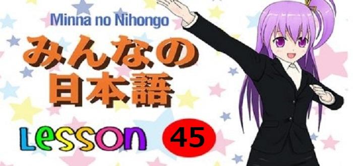 NGU-PHAP-MINNA-NO-NIHONGO-BAI-45